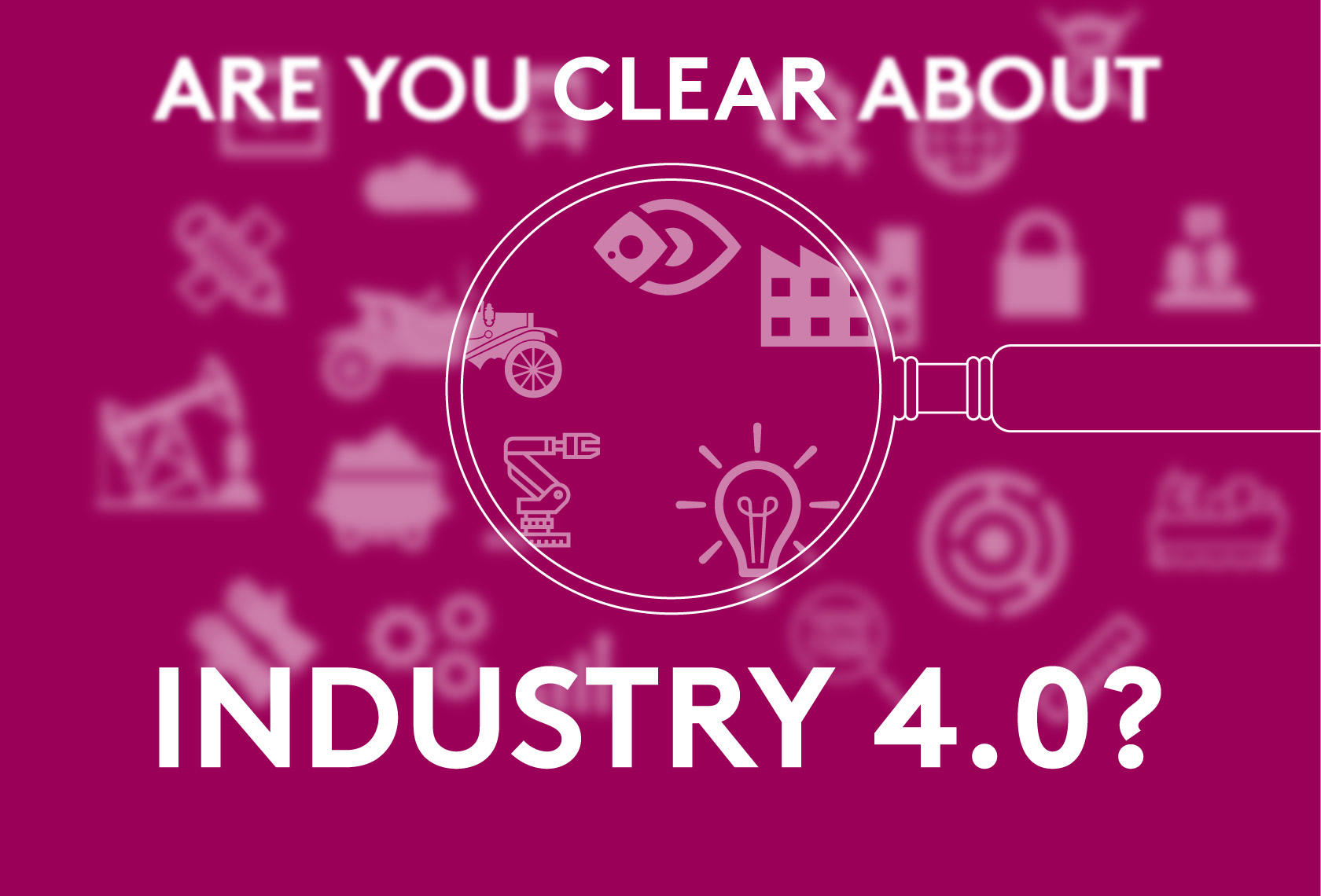 Are you clear about Industry 4.0?