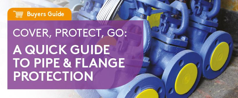 Pipe & Flange Protection - A Quick Buyers Guide Featured Image
