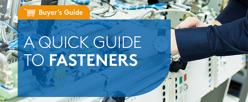 A quick buyer's guide to Fasteners Featured Image