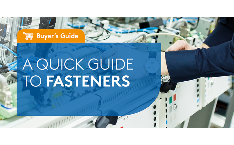 Fasteners – A quick buyer's guide