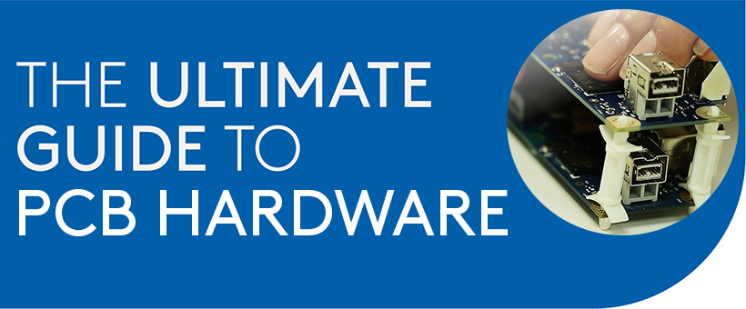 The Ultimate Guide to PCB hardware Featured Image