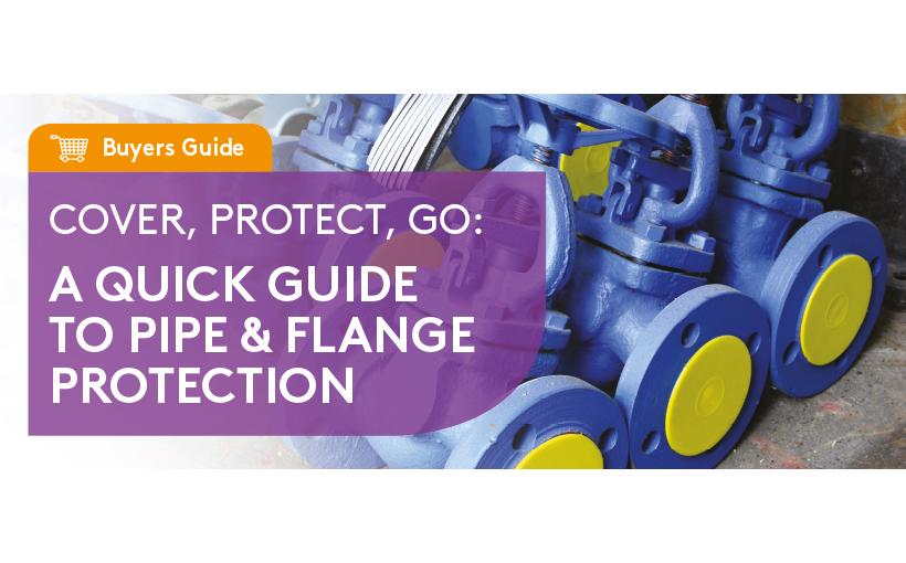Pipe & Flange Protection - A Quick Buyer's Guide