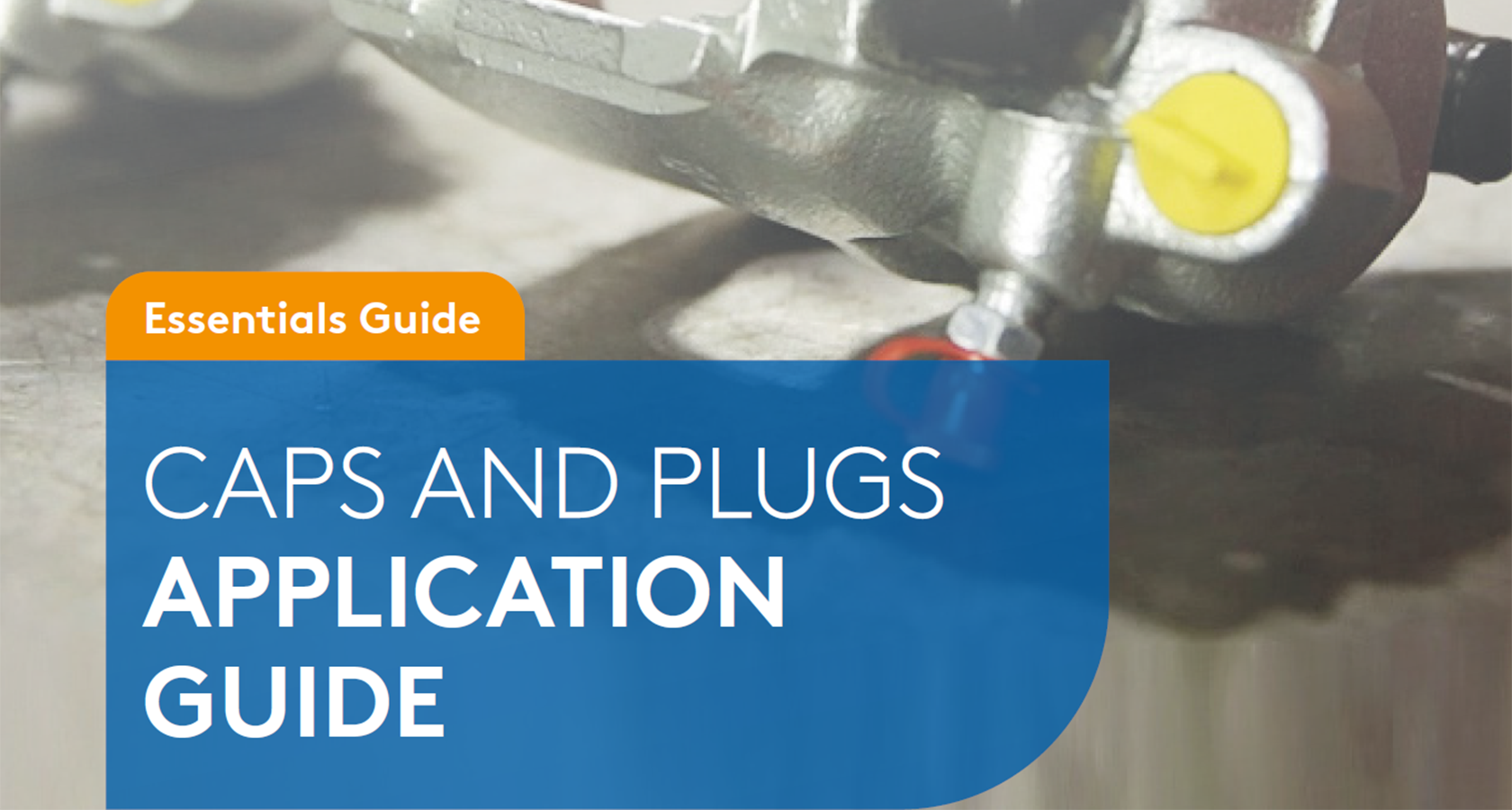 The Essentials Guide: Caps And Plugs Application