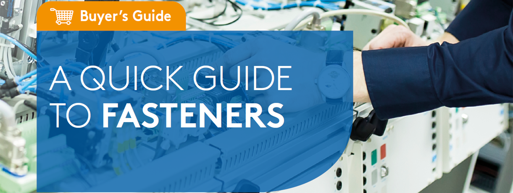 A quick buyer's guide to fasteners