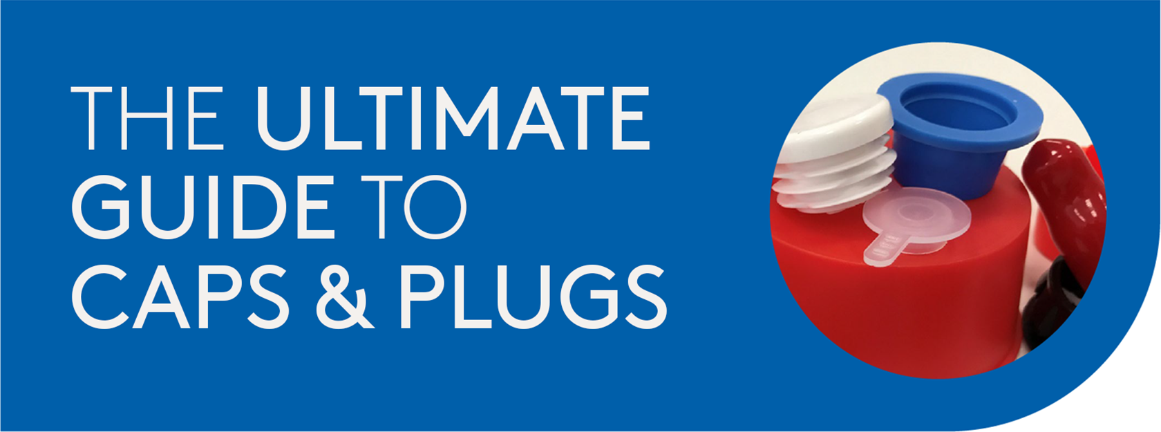 The Ultimate Guide to Caps and Plugs