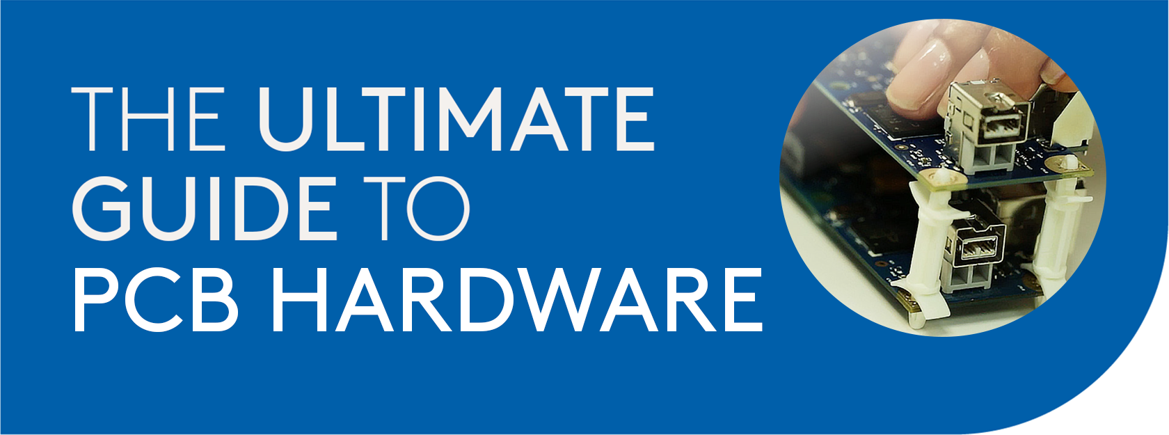 Ultimate Guide to PCB Hardware